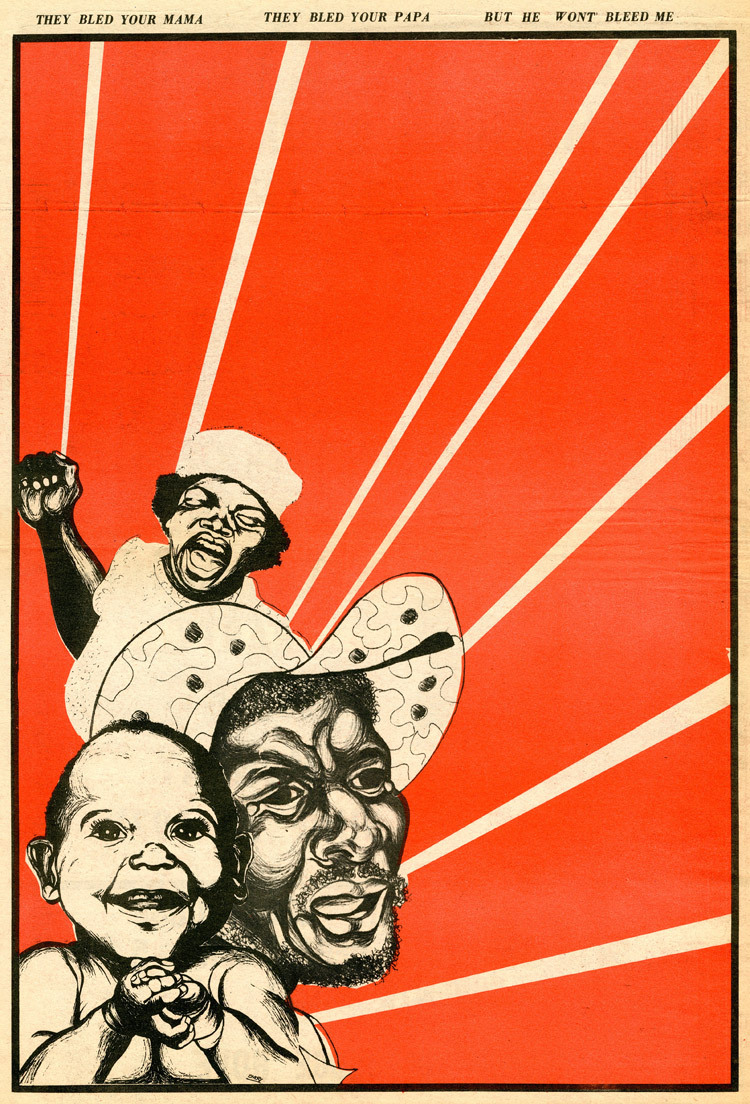 They Bled Your MamaThey Bled Your PapaBut He Won_t Bleed Me Emory Douglas